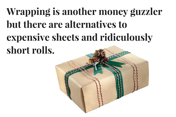 Wrapping is another money guzzler but there are alternatives to expensive sheets and ridiculously short rolls.
