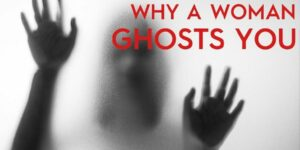 Why do girls ghost you?